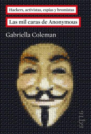 Las mil caras de Anonymous, de Gabriella Coleman