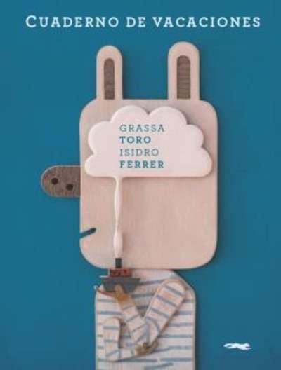 Cuaderno de vacaciones, de Grassa Toro e Isidro Ferrer
