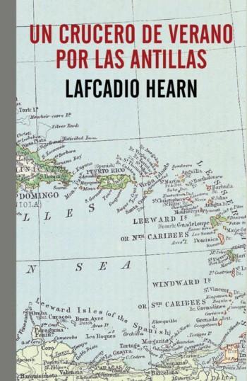 Un crucero de verano por las Antillas, de Lafcadio Hearn