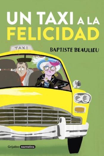 Un taxi a la felicidad, de Baptiste Beaulieu