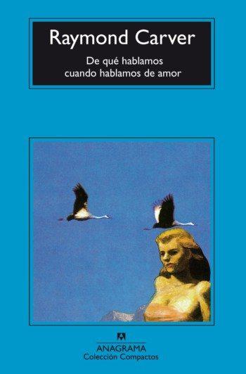 De qué hablamos cuando hablamos de amor, de Raymond Carver