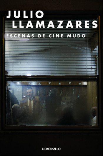 Escenas de cine mudo, de Julio Llamazares