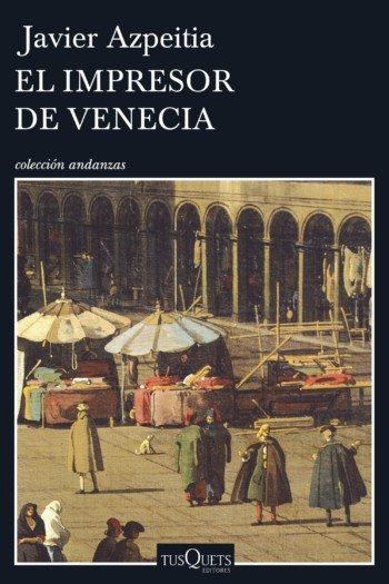El impresor de Venecia, de Javier Azpeitia