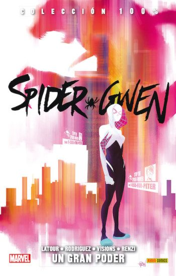 Spider-Gwen 1: un gran poder, de Jason Latour y Robbi Rodríguez