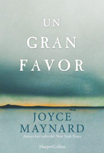 Un gran favor, de Joyce Maynard