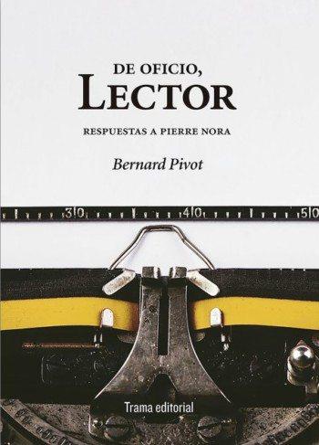De oficio, Lector. Respuestas a Pierre Nora, de Bernard Pivot