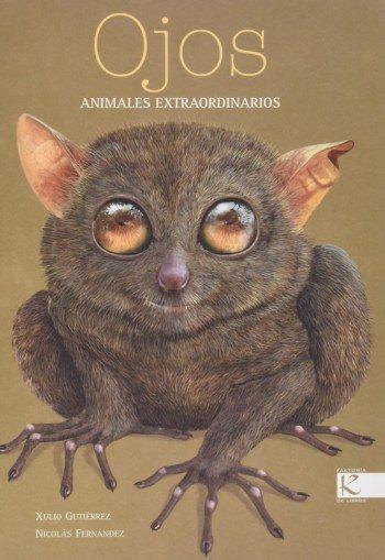 Ojos: Animales extraordinarios, de Xulio Gutiérrez y Nicolás Fernández