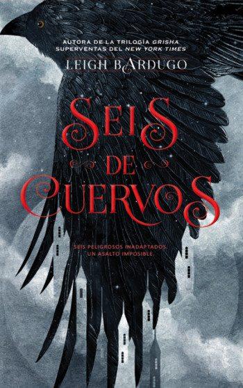 Seis de cuervos, de Leigh Bardugo