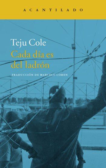 Cada día es del ladrón, de Teju Cole