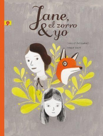 Jane, el zorro y yo, de Isabelle Arsenault y Fanny Britt