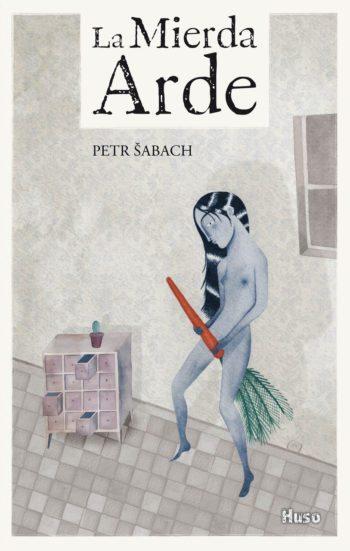 La mierda arde, de Petr Sabach