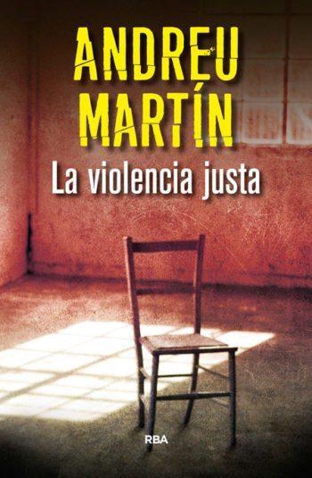 La violencia justa, de Andreu Martín