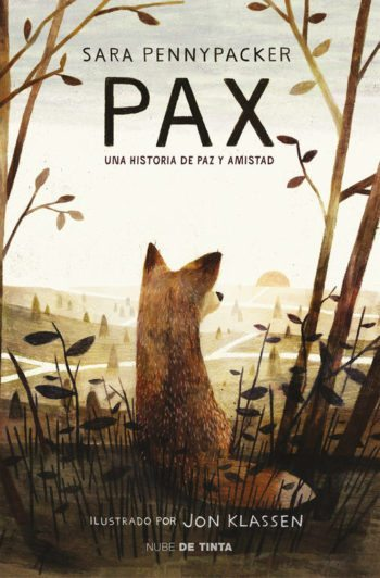Pax: Una historia de paz y amistad, de Sara Pennypacker