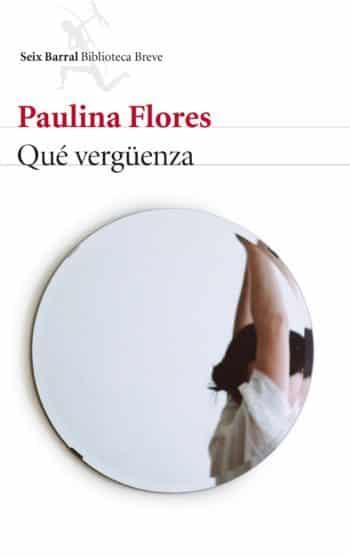 Qué vergüenza, de Paulina Flores