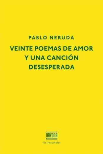 Veinte poemas de amor y una canción desesperada, de Pablo Neruda
