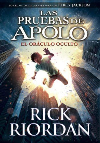 El oráculo oculto – Las pruebas de Apolo – 1, de Rick Riordan.