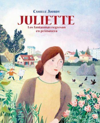 Juliette. Los fantasmas regresan en primavera, de Camille Jourdy