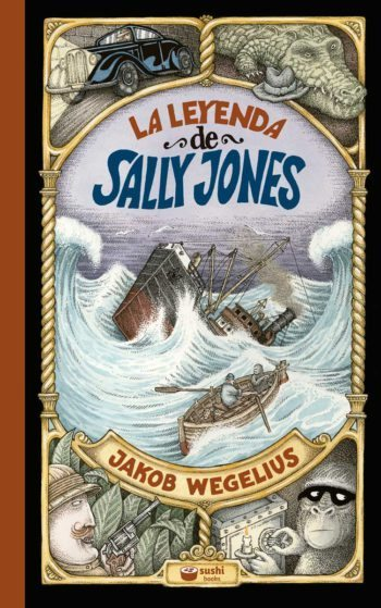 La leyenda de Sally Jones, de Jakob Wegelius