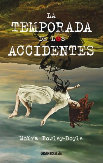 La temporada de los accidentes, de Moïra Fowley-Doyle