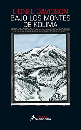 Bajo los montes de Kolima, de Lionel Davidson