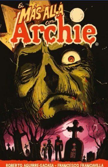 El más allá con Archie. Volumen uno, de Roberto Aguirre-Sacasa y Francesco Francavilla