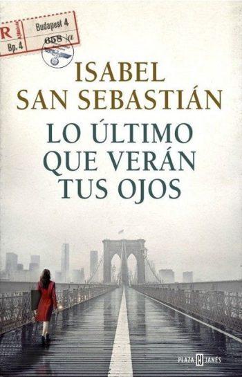 Lo último que verán tus ojos, de Isabel San Sebastián