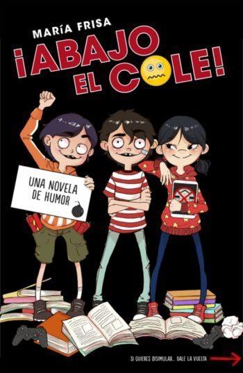 ¡ABAJO EL COLE!, de María Frisa