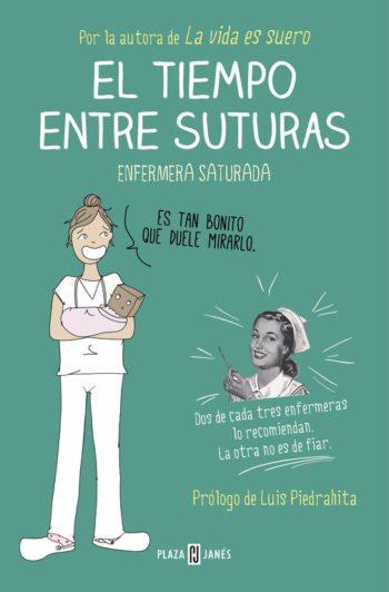 El tiempo entre suturas, de Enfermera Saturada