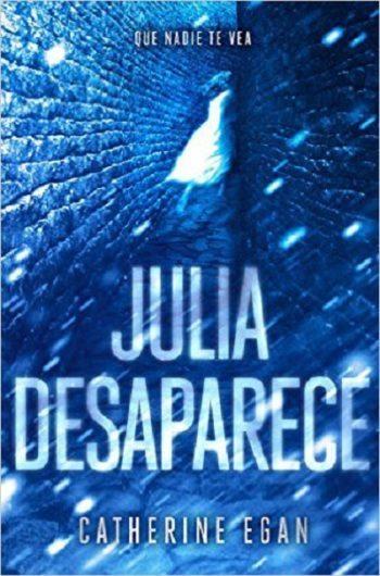 Julia desaparece, de Catherine Egan