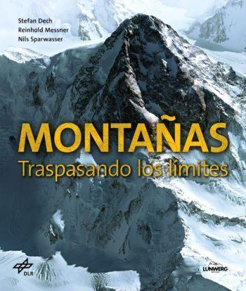 Montañas: Traspasando los límites, de Stefan Dech, Reinhold Messner y Nils Sparwasser