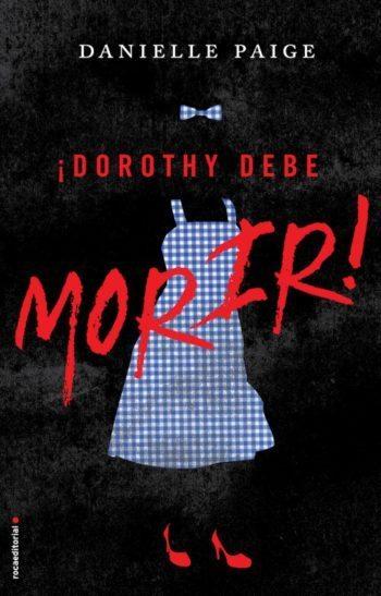 Dorothy debe morir, de Danielle Paige
