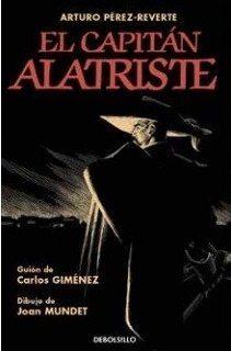 El capitán Alatriste, de Arturo Pérez-Reverte, Carlos Giménez y Joan Mundet