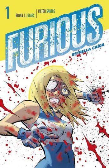 Furious: Estrella caída, de Bryan J. L. Glass y Víctor Santos