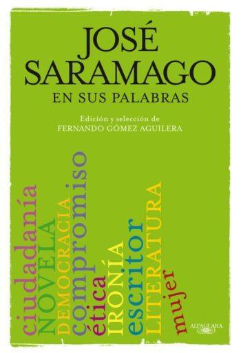 José Saramago, en sus palabras, de Fernando Gómez Aguilera