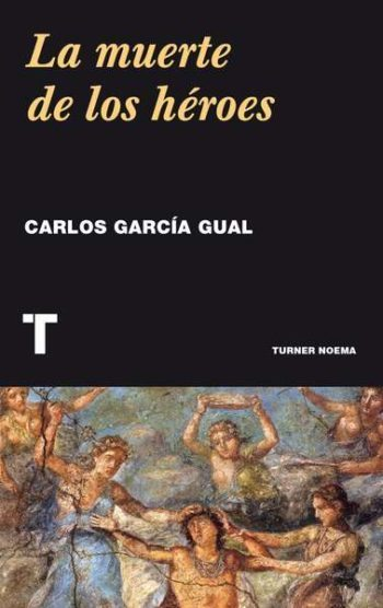 La muerte de los héroes, de Carlos García Gual