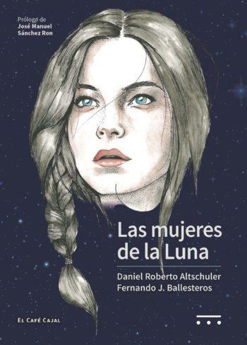 Las mujeres de la Luna, de Daniel Roberto Altschuler y Fernando J. Ballesteros
