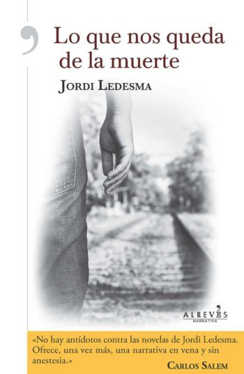 Lo que nos queda de la muerte, de Jordi Ledesma