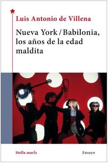 Nueva York / Babilonia, los años de la edad maldita, de Luis Antonio de Villena