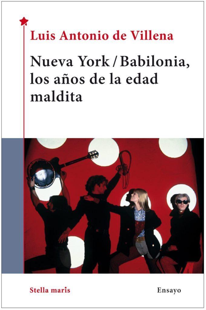 Nueva York / Babilonia, los años de la edad maldita