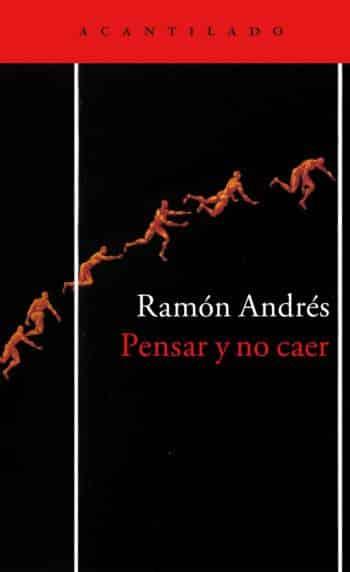 Pensar y no caer, de Ramón Andrés