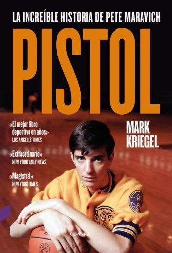 Pistol: la increíble historia de Pete Maravich, de Mark Kriegel