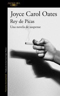 Rey de Picas, una novela de suspense, de Joyce Carol Oates