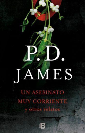 Un asesinato muy corriente y otros relatos, de P. D. James