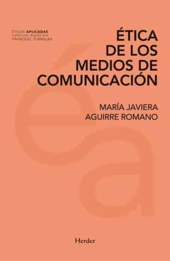 Ética de los medios de comunicación, de María Javiera Aguirre Romero