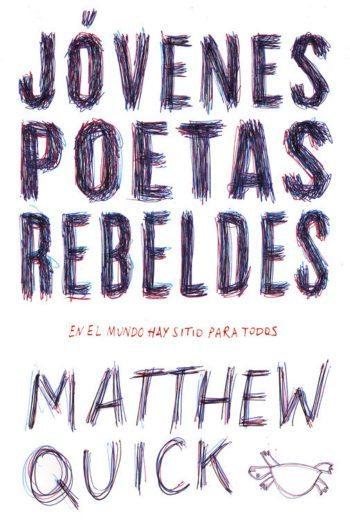 Jóvenes poetas rebeldes, de Matthew Quick