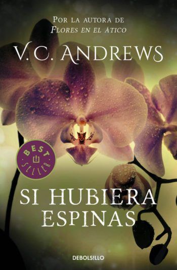 Si hubiera espinas – saga Dollanganger – 3, de V. C. Andrews