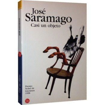 Casi un objeto, de José Saramago