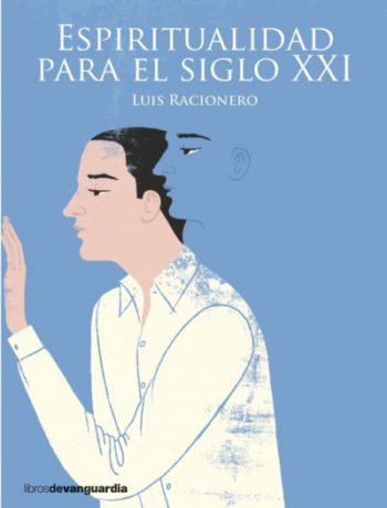 Espiritualidad para el siglo XXI, de Luis Racionero
