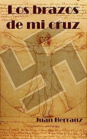 Los brazos de mi cruz, de Juan Herranz