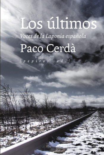 Los últimos. Voces de la Laponia española, de Paco Cerdá